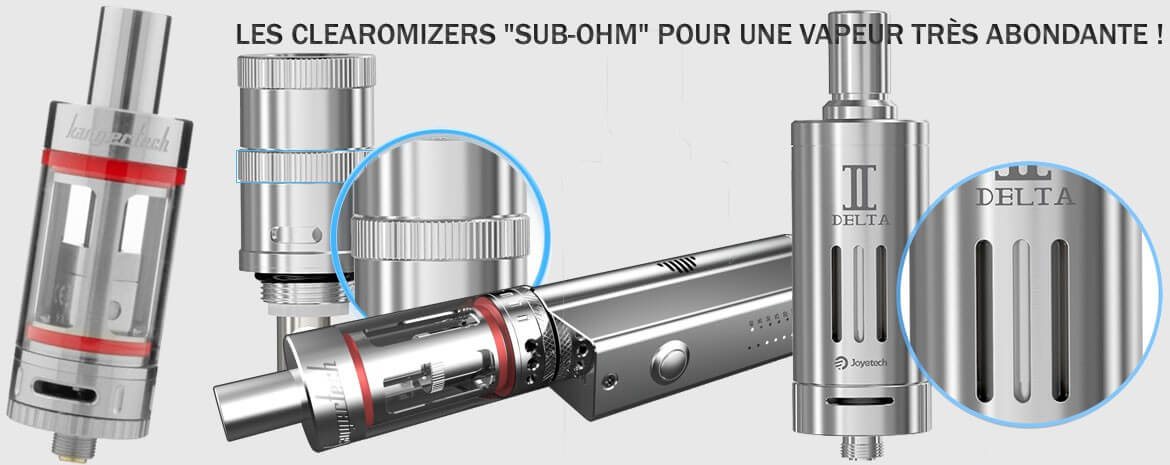 "Les clearomizers ""SUB-OHM"""